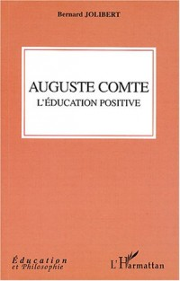 Auguste Comte : L'éducation positive