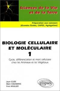 Biologie cellulaire et moléculaire, tome 1 : Cycle, différenciation et mort cellulaire chez les animaux et les végétaux