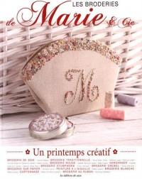 Les broderies de Marie & Cie : Un printemps créatif. Avec patrons