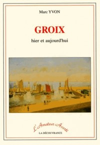 Groix Hier et Aujourd'Hui