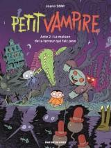 Petit Vampire, Tome 2 : La maison de la terreur qui fait peur
