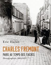 Charles Frémont, Paris au temps des fiacres : Photographies, 1885-1914
