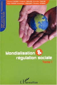 Mondialisation & régulation sociale : XXIIIèmes Journées d'économie sociale, Grenoble, 11-12 septembre 2003, Tome 1