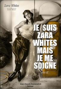 Je suis Zara Whites mais je me soigne
