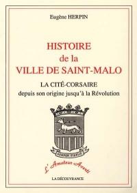 Histoire de la ville de Saint-Malo depuis son origine jusqu'à la Révolution