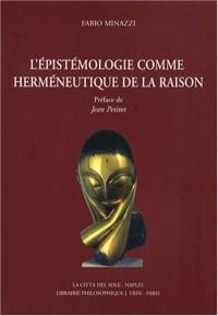 L'épistémologie comme herméneutique de la raison