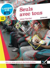 Seuls avec tous: anthologie 2019-2020 pour l'épreuve de culture générale et expression au BTS