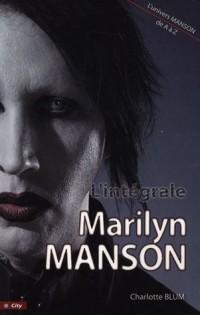 L'intégrale Marilyn Manson : Tout Manson de A à Z