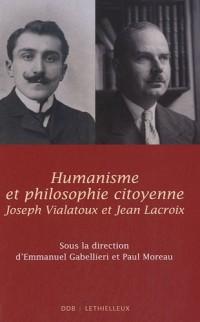 Humanisme et philosophie citoyenne : Jean Lacroix, Joseph Vialatoux