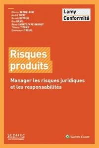 Risques produits : Manager les risques juridiques et les responszabilités