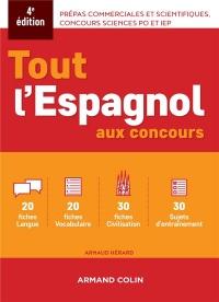 Tout l'espagnol aux concours - 4e ed.: Prépas commerciales et scientiques, concours sciences Po et IEP