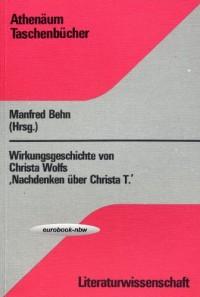Wirkungsgeschichte von Christa Wolfs Nachdenken über Christa T.