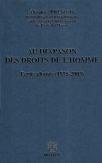 Au diapason des droits de l'homme, écrits choisis (1975-2003)