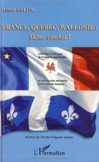 France, Québec, Wallonie : même combat ! : Libérons-nous tous de l'empire américain et retrouvons ensemble notre monde humain !