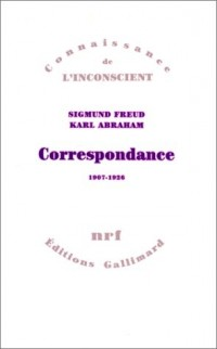 Correspondance Freud - Abraham, 1907-1926