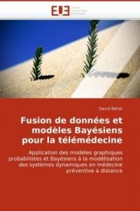 Fusion de données et modèles bayésiens pour la télémédecine