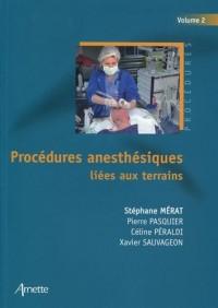 Procédures anesthésiques liées aux terrains - Volume 2