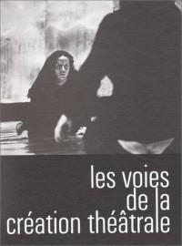 Les Voies de la creation theatrale 4. Etudes de O. Aslan, D. Bablet, C. Compte, J. Ebstein, ...