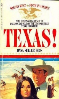 Texas! (Wagons West, Book 5)