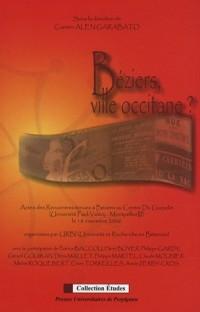Béziers, ville occitane ? : Actes des rencontres tenues à Béziers au Centre Du Guesclin (Université Paul Valéry-Montpellier III) le 18 Novembre 2006