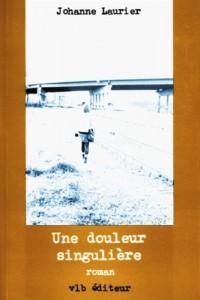 Une douleur singuliere: Roman (French Edition)