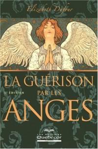 La Guérison par les Anges 3e Edition