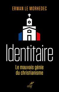 Identitaire : Le mauvais génie du christianisme
