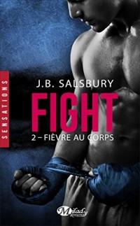 Fight, T2 : Fièvre au Corps