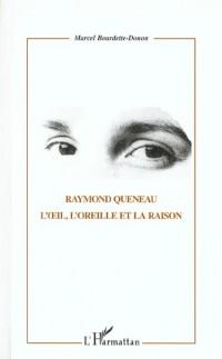 Raymond queneau l'oeil, l'oreille et la raison