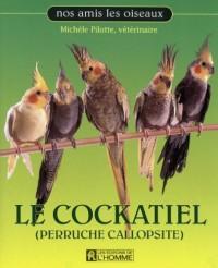 Le Cockatiel (Perruche Callopsite)