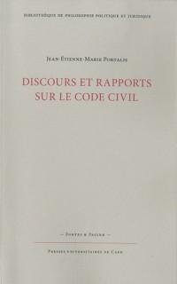 Discours et rapports sur le Code civil : Précédés de l'Essai sur l'utilité de la codification