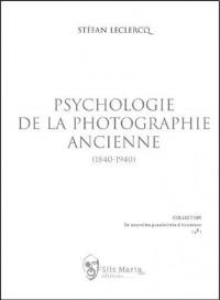 Psychologie de la photographie ancienne (1840-1940)