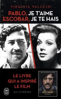 Pablo Escobar, je t'aime, je te hais