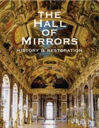 The Hall of Mirrors, History and Restoration