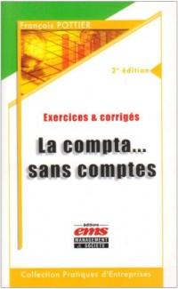 La compta... sans comptes : Exercices et corrigés