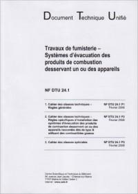 Dtu 24.1 Travaux de Fumisterie. Systemes d'Evacuation des Produits de Combustion Desservant un Ou de