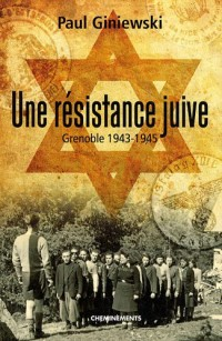Une résistance juive : Grenoble 1943-1945
