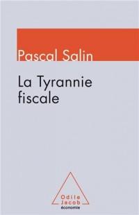 La Tyrannie fiscale