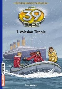 Les 39 clés - Cahill contre Cahill, Tome 01: Mission Titanic