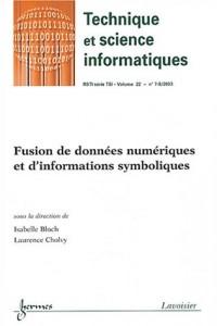 Revue des Sciences et Technologies de l'Information, Volume 22 -  N° 7-8/ : Fusion de données numériques et d'informations symboliques.