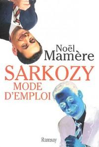 Sarkozy, mode d'emploi