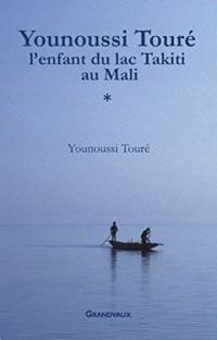 Younoussi Touré - L'enfant du lac Takiti au Mali