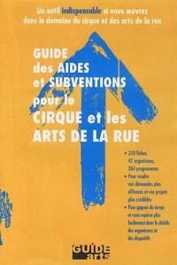 Guide des aides et subventions pour le cirque et les arts de la rue CD-ROM