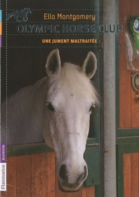 Olympic horse club, Tome 2 : Une jument maltraitée