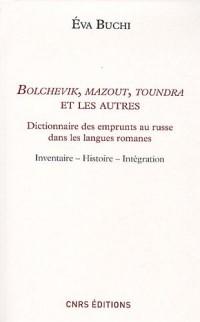 Bolchevik, mazout, toundra et les autres : Dictionnaire des emprunts au russe dans les langues romanes