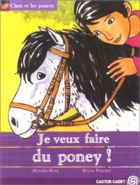 Clara et les Poneys : Je veux faire du poneys !