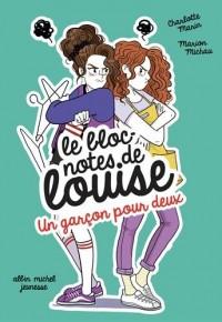 Le bloc-notes de Louise, Tome 5 : Un garçon pour deux