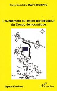 L'avènement du leader constructeur du Congo démocratique