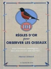 101 règles d'or pour observer les oiseaux : Des conseils pratiques et des anecdotes amusantes