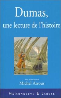 Dumas : Une lecture de l'histoire